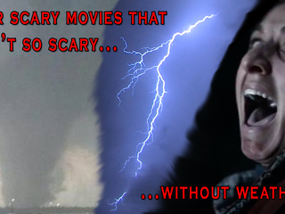 Scary movies with weather in a supporting role